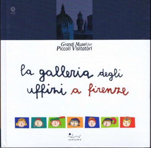 (洋書 イタリア語)La galleria degli Uffizi a Firenze (Grandi Musei per Piccoli Visitatori) (ウフィツィ美術館 フィレンツェ)